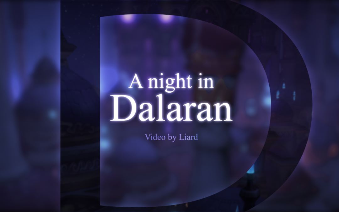 A night in Dalaran (5 min video)